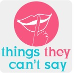 things they can't say